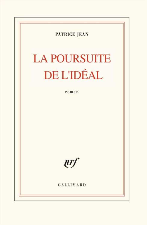 La poursuite idéal Patrice Jean Galiimard 23 euros