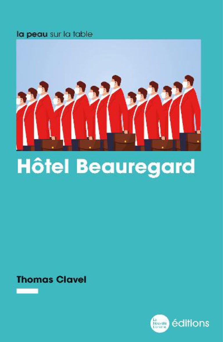 Hôtel Beauregard un livre de Thomas Clavel aux éditions La Nouvelle Librairie