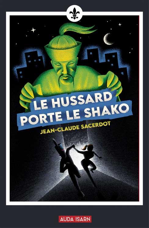 Le hussard porte le shako de ean-Claude Sacerdot aux éditions Auda Isarn 12 euros