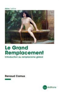 Livre Le Grand Remplacement de Renaud Camus aux éditions la Nouvelle Librairie - 26,50€