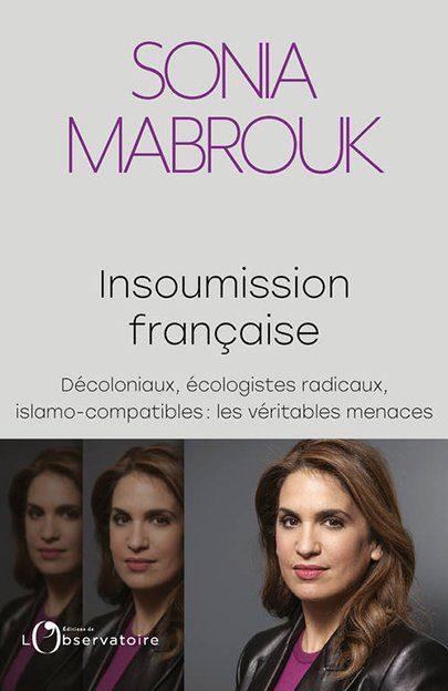 Insoumission française un livre de Sonia Mabrouk aux éditions de l'Observatoire 16 euros