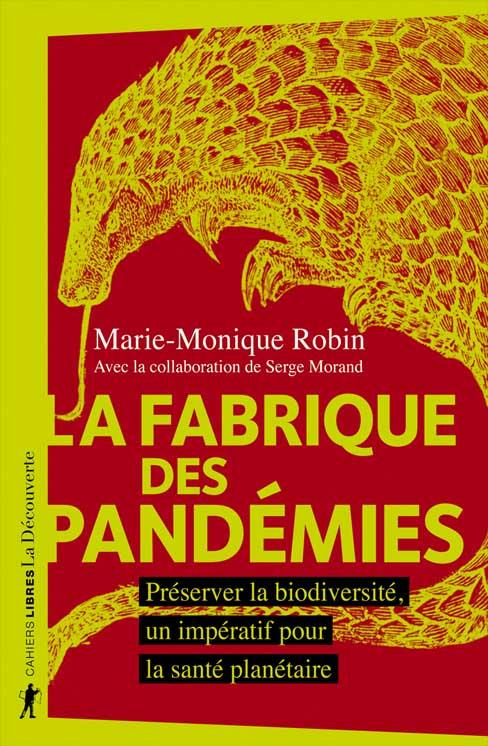 La fabrique des pandémies, un livre de Marie-Monique Robin aux éditions de la découverte