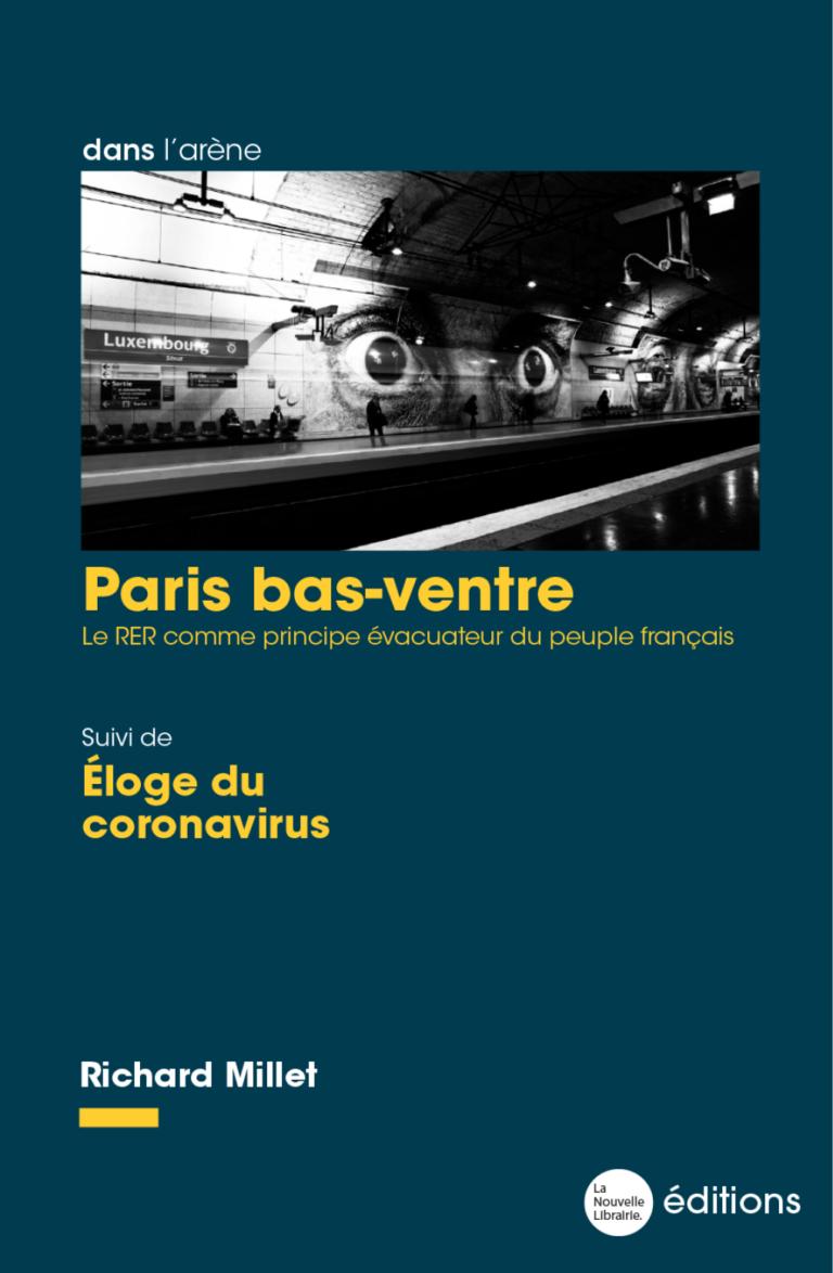 Paris bas-ventre de Richard Millet, aux éditions de la Nouvelle Librairie, 109p., 11,90 euros