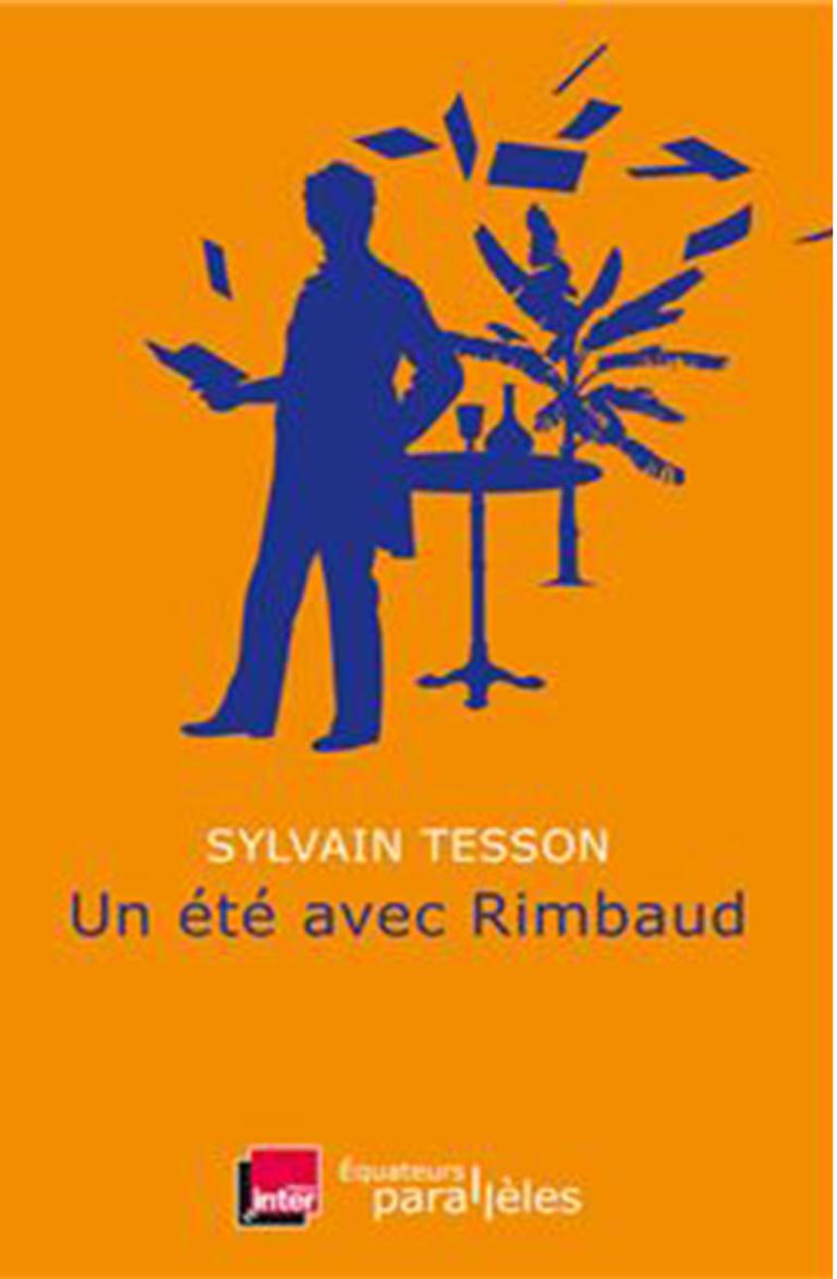 un été avec rimbaud. Sylvain Tesson