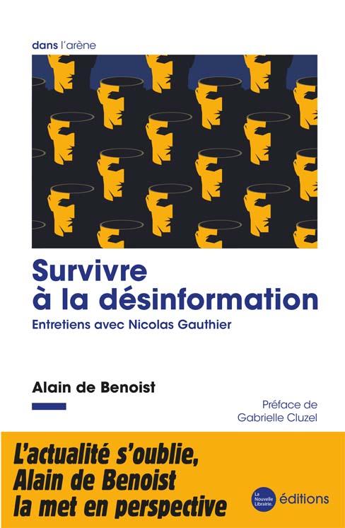Survivre à la désinformation, Alain de Benoist