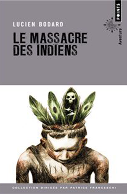 Le massacre des indiens-Bodard
